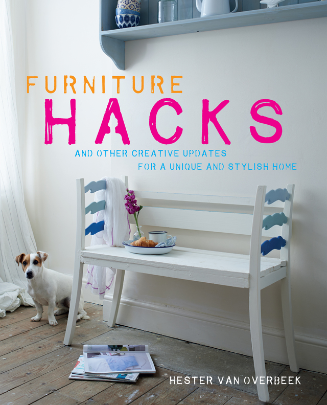 Furniture Hacks by Hester van Overbeek