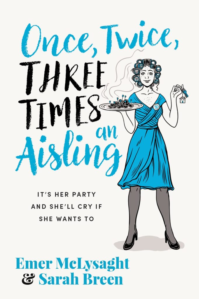 Once, Twice, Three Times an Aisling by Emer McLysaght and Sarah Breen is published by Gill Books, €14.99.